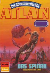 """Atlan 616: Das Spinar - Atlan-Zyklus """"Die Abenteuer der SOL"""""""