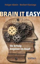 Brain it easy - Ihr Erfolg beginnt im Kopf