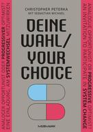 Christopher Peterka: Deine Wahl / Your Choice - Zweisprachiges E-Book Deutsch / Englisch