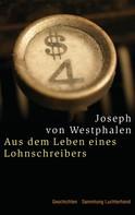 Joseph von Westphalen: Aus dem Leben eines Lohnschreibers - ★★★★