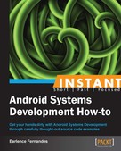 Earlence Fernandes: Instant Android Systems Development How-to