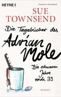Sue Townsend: Die Tagebücher des Adrian Mole: Die schweren Jahre nach 39 ★★★★