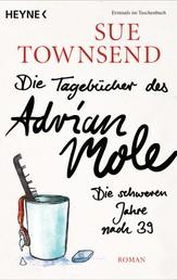 Die Tagebücher des Adrian Mole: Die schweren Jahre nach 39 - Roman