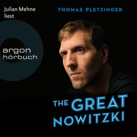 The Great Nowitzki - Das außergewöhnliche Leben des großen deutschen Sportlers (Gekürzte Lesefassung)