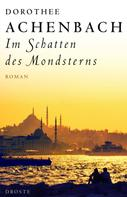 Dorothee Achenbach: Im Schatten des Mondsterns ★★★★