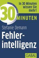 Stefanie Demann: 30 Minuten Fehlerintelligenz