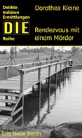Dorothea Kleine: Rendezvous mit einem Mörder
