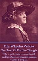 Ella Wheeler Wilcox: The Heart Of The New Thought