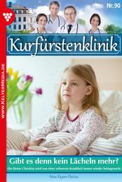 Kurfürstenklinik 90 – Arztroman - Gibt es denn kein Lächeln mehr?