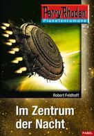 Robert Feldhoff: Planetenroman 6: Im Zentrum der Nacht ★★★★