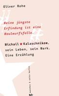 Oliver Rohe: Meine jüngste Erfindung ist eine Maulwurfsfalle ★★★