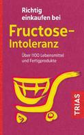 Thilo Schleip: Richtig einkaufen bei Fructose-Intoleranz ★★★
