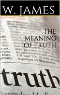William James: The Meaning of Truth