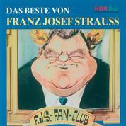 Das Beste von Franz Josef Strauss