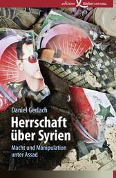 Herrschaft über Syrien - Macht und Manipulation unter Assad