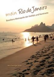Mein Rio de Janeiro - Brasiliens Metropole der Vielfalt und Kontraste