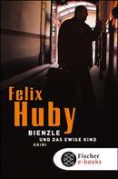 Felix Huby: Bienzle und das ewige Kind ★★★★