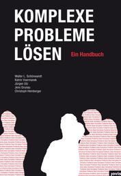 Komplexe Probleme lösen - Ein Handbuch