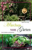 Sigrid Früh: Märchen von Gärten
