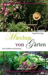 Märchen von Gärten - Zum Erzählen und Vorlesen