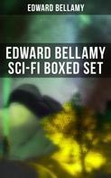 Edward Bellamy: Edward Bellamy Sci-Fi Boxed Set