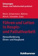 Erich Rösch: Führen und Leiten in Hospiz- und Palliativarbeit