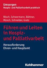 Führen und Leiten in Hospiz- und Palliativarbeit - Herausforderung Ehren- und Hauptamt