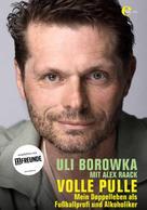 Alex Raack: Uli Borowka - Volle Pulle ★★★★