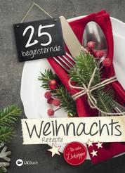 25 begeisternde Weihnachtsrezepte - Mit tollen Dekotipps
