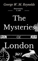 George W. M. Reynolds: The Mysteries of London Vol 1 of 4