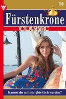 Isabell Rohde: Fürstenkrone Classic 16 – Adelsroman