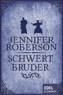Jennifer Roberson: Schwertbruder ★★★★★