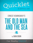 Mandy Howard: Quicklet on Ernest Hemingway's The Old Man and the Sea (CliffsNotes-like Summary, Analysis, and Commentary)