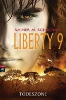 Rainer M. Schröder: Liberty 9 - Todeszone ★★★★