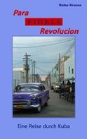 Reiko Krause: Para Fidels Revolucion ★★★★