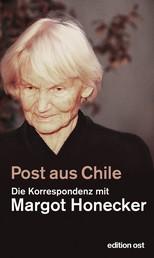 Post aus Chile - Die Korrespondenz mit Margot Honecker