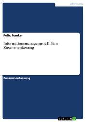 Informationsmanagement II. Eine Zusammenfassung