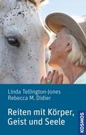 Linda Tellington-Jones: Reiten mit Körper, Geist und Seele