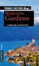 Mörderischer Gardasee - 11 Krimis und 136 Freizeittipps