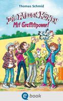 Thomas Schmid: Die Wilden Küken - Mit Graffitipower!