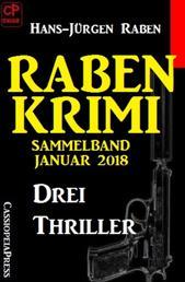 Raben Krimi Sammelband Januar 2018: Drei Thriller - Cassiopeiapress Spannung