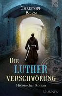 Christoph Born: Die Lutherverschwörung ★★★★