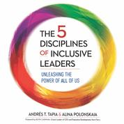 The 5 Disciplines of Inclusive Leaders - Unleashing the Power of All of Us (Unabridged)