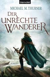 Der unrechte Wanderer - Roman