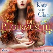 Die Pilgermuschel - Historischer Roman
