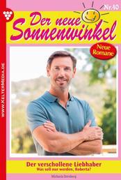 Der neue Sonnenwinkel 40 – Familienroman - Der verschollene Liebhaber