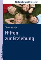 Oliver Hechler: Hilfen zur Erziehung