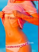 Adam Stein: Feuchte Urlaubs Erlebnisse ★★★