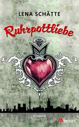Ruhrpottliebe - Roman