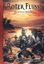 DSA 85: Roter Fluss - Das Schwarze Auge Roman Nr. 85